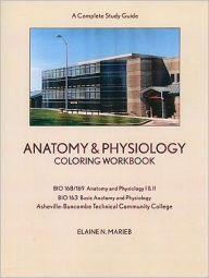 Anatomy & Physiology Coloring Workbook: A Complete Study Guide - Elaine Nicpon Marieb