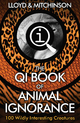 QI: The Book of Animal Ignorance - John Lloyd;  John Mitchinson
