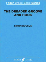 The Dreaded Groove and Hook: Score - Simon Dobson