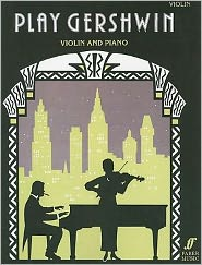Play Gershwin for Violin and Piano