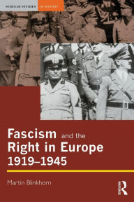 Fascism and the Right in Europe 1919-1945 - Martin Blinkhorn