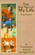 The Best Years of My Life: A Customized Journal for Ages 10-18