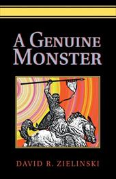 A Genuine Monster - Zielinski, David R.