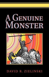 A Genuine Monster - David R. Zielinski