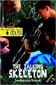 The Talking Skeleton: The Mountain Valley Series - Jean Robinson Westcott