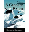 A Crooked Path - Robert A Gallinger