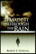 I Made It Through the Rain: A Story about Overcoming Panic Disorder