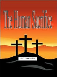 The Human Sacrifice - Iris Lynn Russell