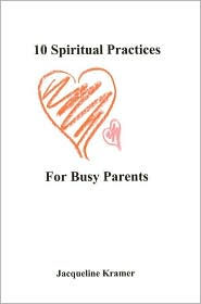 10 Spiritual Practices For Busy Parents