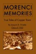 Morenci Memories: True Tales of Copper Town