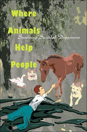 Where Animals Help People: Surviving Suicidal Depression - James O. Marshall