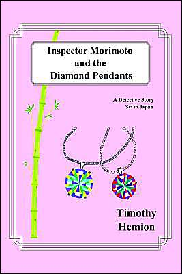 Inspector Morimoto And The Diamond Pendants: A Detective Story Set In Japan