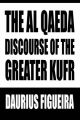Al Qaeda Discourse of the Greater Kufr - Daurius Figueira