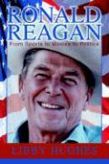 Ronald Reagan: From Sports to Movies to Politics
