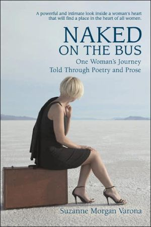 Naked on the Bus: One Woman's Journey Told through Poetry and Prose