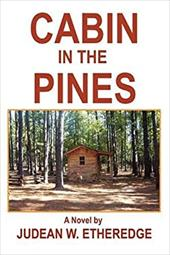 Cabin in the Pines - Etheredge, Judean W.
