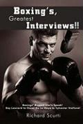 Boxing's, Greatest Interviews!!: Boxing Biggest Star's Speak! Ray Leonard to Oscar de La Hoya to Sylvester Stallone!