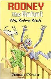 Rodney the Robot: Why Rodney Rebels - Grandma O'Connor