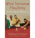 What Tomorrow May Bring - De'wayne Simpson