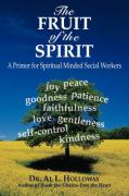 The Fruit of the Spirit: A Primer for Spiritually-Minded Social Workers