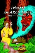 Trials of an Arch Mage: Book 1 - Discovery