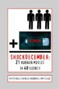Shockdecember: 21 Horror Movies in 48 Hours!
