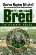 West Virginia Bred: A Family Story