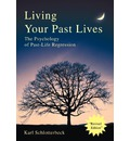Living Your Past Lives - Karl R Schlotterbeck