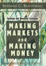 Making Markets and Making Money - Bernard C Beaudreau