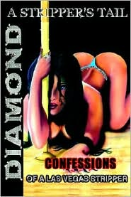 Stripper's Tail: Confessions of a Las Vegas Stripper - Diamond