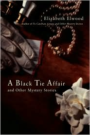 A Black Tie Affair And Other Mystery Stories - Elizabeth Elwood