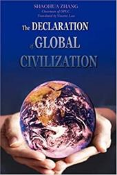 The Declaration of Global Civilization - Zhang, Shaohua / Law, Vincent