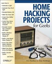 Home Hacking Projects for Geeks - Northrup, Tony / Faulkner, Eric