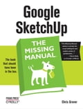 Google SketchUp: The Missing Manual - Chris Grover
