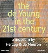 The de Young in the 21st Century: A Museum by Herzog & de Meuron - Ketcham, Diana / Darley, Mark / Corbett, Michael