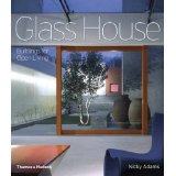 Glass House: Buildings for Open Living - Nicky Adams