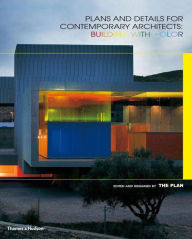 Plans and Details for Contemporary Architects: Building with Color - The Plan