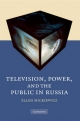 Television, Power, and the Public in Russia - Ellen Mickiewicz