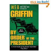 By Order of the President (Presidential Agent Novels) - W.E.B. Griffin