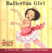 Ballerina Girl - Hall, Kirsten / Kennedy, Anne