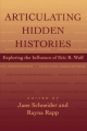 Articulating Hidden Histories - Jane Schneider; Rayna Rapp