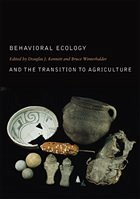 Behavioral Ecology and the Transition to Agriculture - Kennett, J. / Winterhalder, Bruce (eds.)