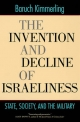 Invention and Decline of Israeliness - Baruch Kimmerling