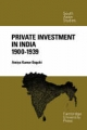 Private Investment in India 1900 - 1939 - Amiya Kumar Bagchi