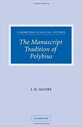 The Manuscript Tradition of Polybius - Moore, Patrick / Moore, John M. / Easterling, P. E.
