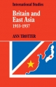 Britain and East Asia 1933 - 1937 - Ann Trotter