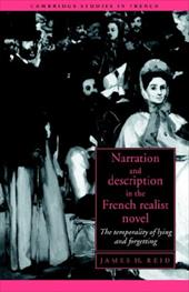Narration and Description in the French Realist Novel: The Temporality of Lying and Forgetting - Reid, James H. / Sheringham, Michael