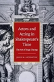 Actors and Acting in Shakespeare's Time - John H. Astington