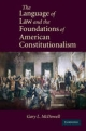 Language of Law and the Foundations of American Constitutionalism - Gary L. McDowell