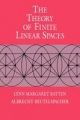 The Theory of Finite Linear Spaces - Lynn Margaret Batten; Albrecht Beutelspacher